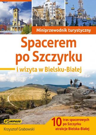 Przewodnik pieszy Szczyrk i Bielsko-Biała, Krzysztof Grabowski, COmpass